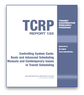 TCRP Report 135: Controlling System Costs: Basics and Advanced Scheduling Manual and Contemporary Issues